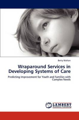 Wraparound Services in Developing Systems of Care (Paperback)