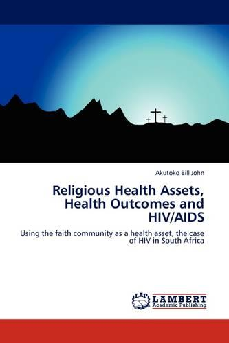Religious Health Assets, Health Outcomes and HIV/AIDS (Paperback)