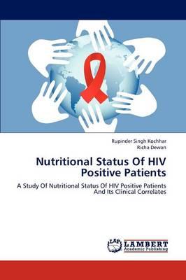 Nutritional Status of HIV Positive Patients (Paperback)