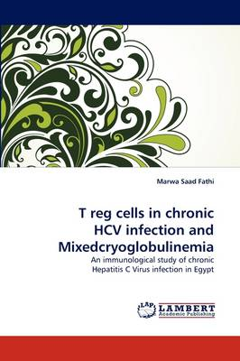 T Reg Cells in Chronic Hcv Infection and Mixedcryoglobulinemia (Paperback)