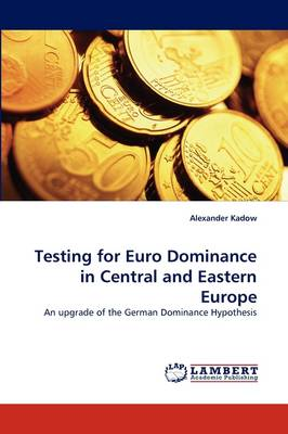 Testing for Euro Dominance in Central and Eastern Europe (Paperback)