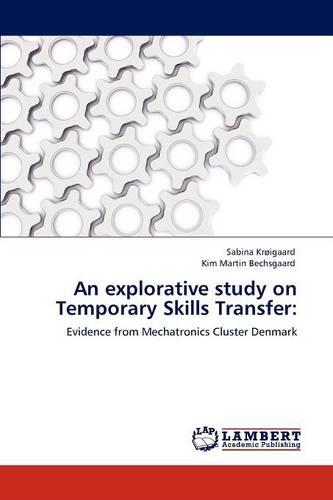 An Explorative Study on Temporary Skills Transfer (Paperback)