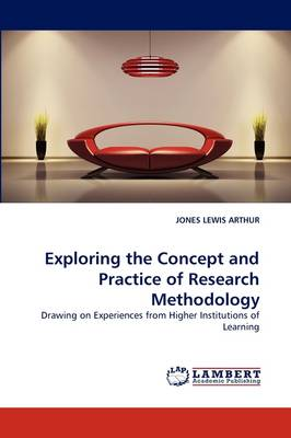 Exploring the Concept and Practice of Research Methodology (Paperback)