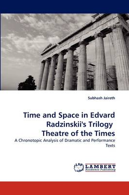 Time and Space in Edvard Radzinskii's Trilogy Theatre of the Times (Paperback)