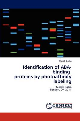 Identification of ABA-Binding Proteins by Photoaffinity Labeling (Paperback)