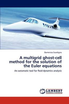 A Multigrid Ghost-Cell Method for the Solution of the Euler Equations (Paperback)
