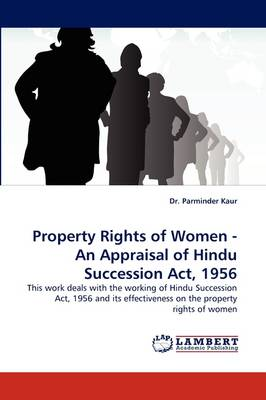 Property Rights of Women - An Appraisal of Hindu Succession ACT, 1956 (Paperback)