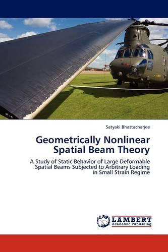 Geometrically Nonlinear Spatial Beam Theory (Paperback)