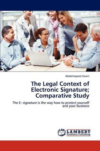 The Legal Context of Electronic Signature; Comparative Study (Paperback)