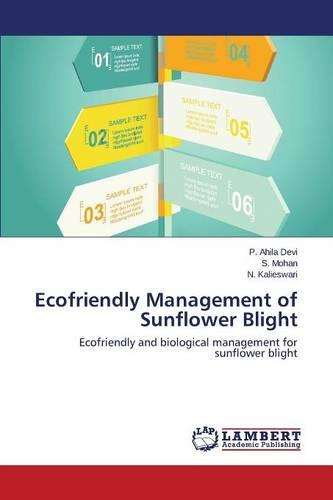 Ecofriendly Management of Sunflower Blight (Paperback)