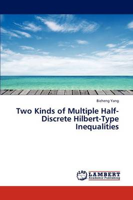 Two Kinds of Multiple Half-Discrete Hilbert-Type Inequalities (Paperback)