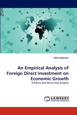 An Empirical Analysis of Foreign Direct Investment on Economic Growth (Paperback)