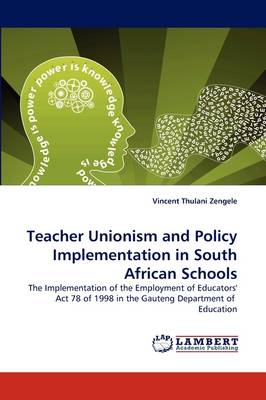 Teacher Unionism and Policy Implementation in South African Schools (Paperback)