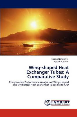 Wing-Shaped Heat Exchanger Tubes: A Comparative Study (Paperback)
