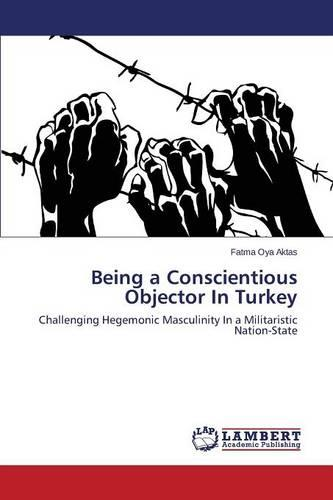 Being a Conscientious Objector in Turkey (Paperback)