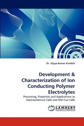 Development & Characterization of Ion Conducting Polymer Electrolytes (Paperback)