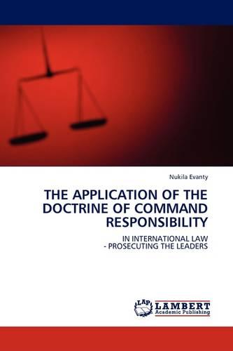 The Application of the Doctrine of Command Responsibility (Paperback)