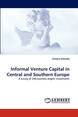 Informal Venture Capital in Central and Southern Europe (Paperback)