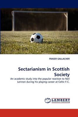 Sectarianism in Scottish Society (Paperback)