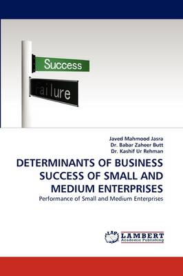 Determinants of Business Success of Small and Medium Enterprises (Paperback)