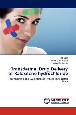 Transdermal Drug Delivery of Raloxifene Hydrochloride (Paperback)