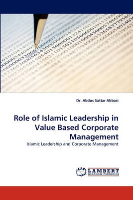 Role of Islamic Leadership in Value Based Corporate Management (Paperback)