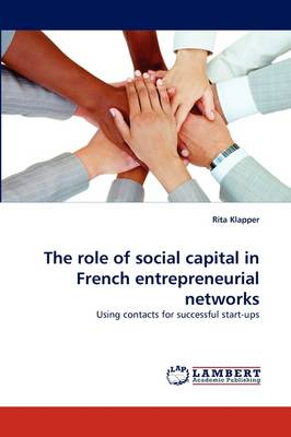 The Role of Social Capital in French Entrepreneurial Networks (Paperback)