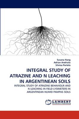 Integral Study of Atrazine and N Leaching in Argentinean Soils (Paperback)