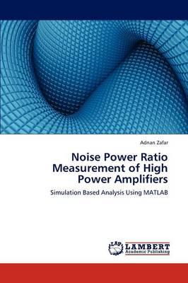 Noise Power Ratio Measurement of High Power Amplifiers (Paperback)