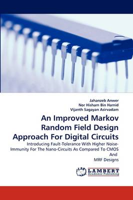 An Improved Markov Random Field Design Approach for Digital Circuits (Paperback)