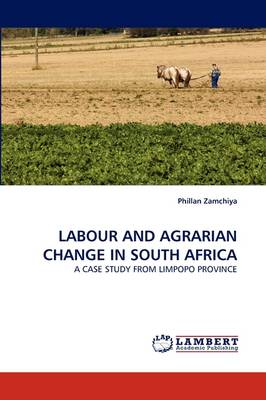 Labour and Agrarian Change in South Africa (Paperback)