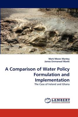 A Comparison of Water Policy Formulation and Implementation (Paperback)