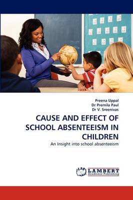 Cause and Effect of School Absenteeism in Children (Paperback)