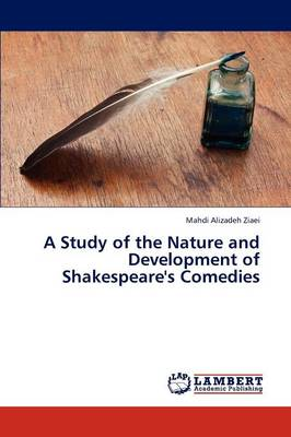 A Study of the Nature and Development of Shakespeare's Comedies (Paperback)