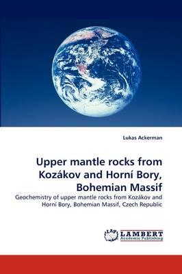 Upper Mantle Rocks from Kozakov and Horni Bory, Bohemian Massif (Paperback)