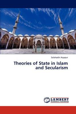 Theories of State in Islam and Secularism (Paperback)