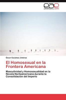 El Homosexual En La Frontera Americana (Paperback)