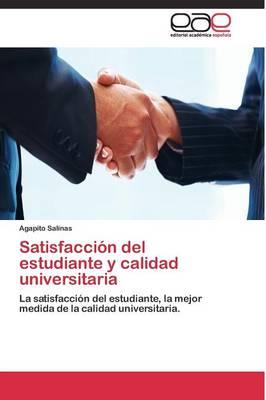 Satisfaccion del Estudiante y Calidad Universitaria (Paperback)