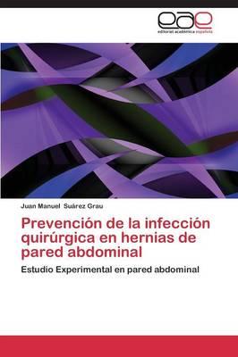 Prevencion de la Infeccion Quirurgica En Hernias de Pared Abdominal (Paperback)