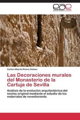 Las Decoraciones Murales del Monasterio de la Cartuja de Sevilla (Paperback)
