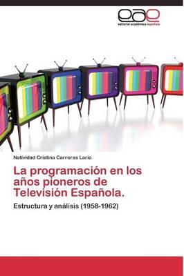 La Programacion En Los Anos Pioneros de Television Espanola. (Paperback)