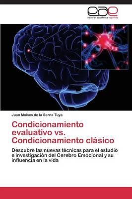 Condicionamiento Evaluativo vs. Condicionamiento Clasico (Paperback)
