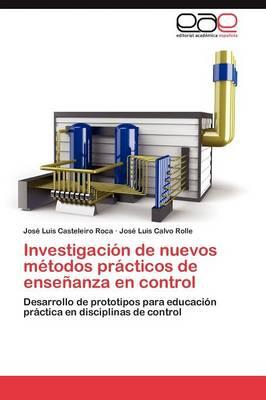 Investigacion de Nuevos Metodos Practicos de Ensenanza En Control (Paperback)