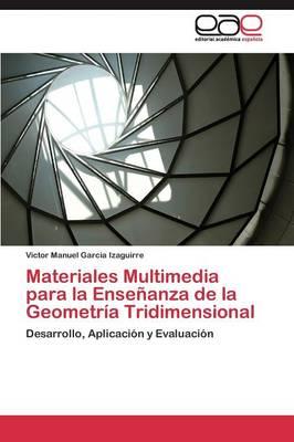 Materiales Multimedia Para La Ensenanza de La Geometria Tridimensional (Paperback)