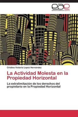 La Actividad Molesta En La Propiedad Horizontal (Paperback)