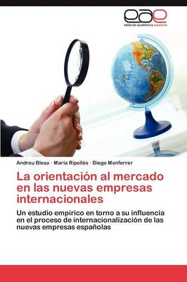 La Orientacion Al Mercado En Las Nuevas Empresas Internacionales (Paperback)