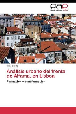 Analisis Urbano del Frente de Alfama, En Lisboa (Paperback)