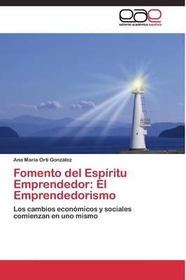Fomento del Espiritu Emprendedor: El Emprendedorismo (Paperback)