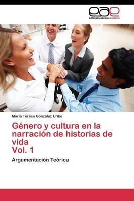 Genero y Cultura En La Narracion de Historias de Vida Vol. 1 (Paperback)
