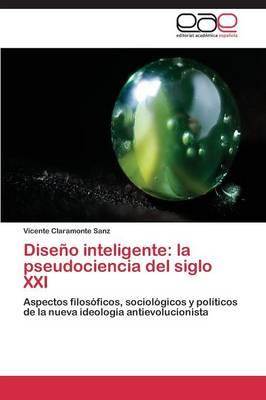 Diseno Inteligente: La Pseudociencia del Siglo XXI (Paperback)